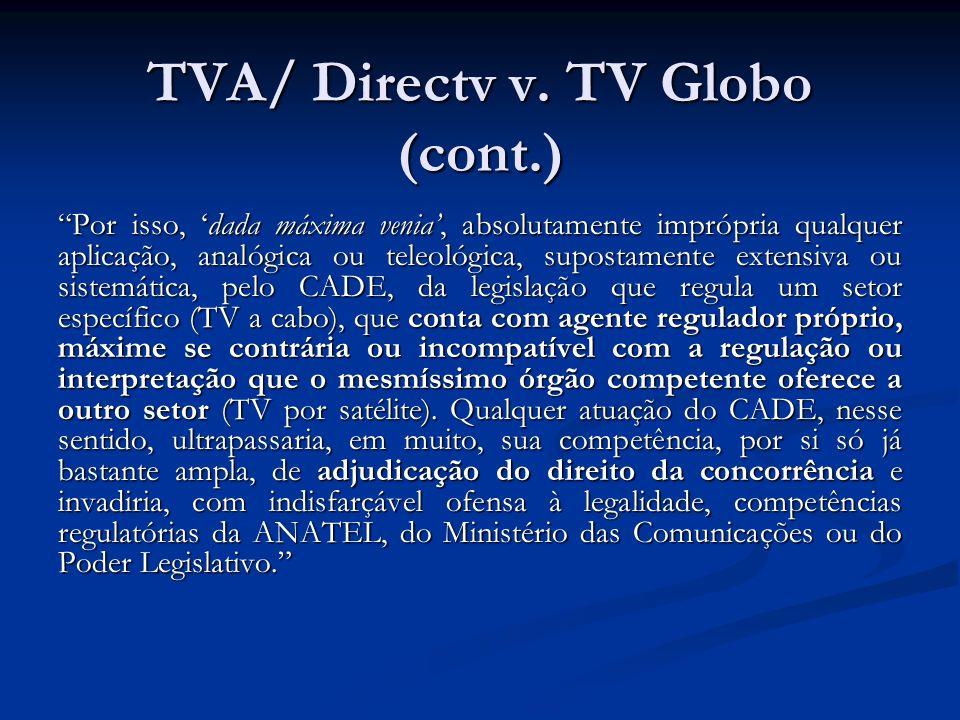 TVA/ Directv v. TV Globo (cont.) Por isso, dada máxima venia, absolutamente imprópria qualquer aplicação, analógica ou teleológica, supostamente exten