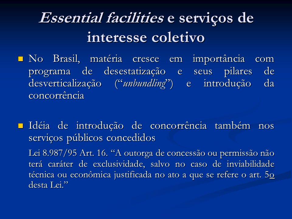 Essential facilities e serviços de interesse coletivo No Brasil, matéria cresce em importância com programa de desestatização e seus pilares de desver