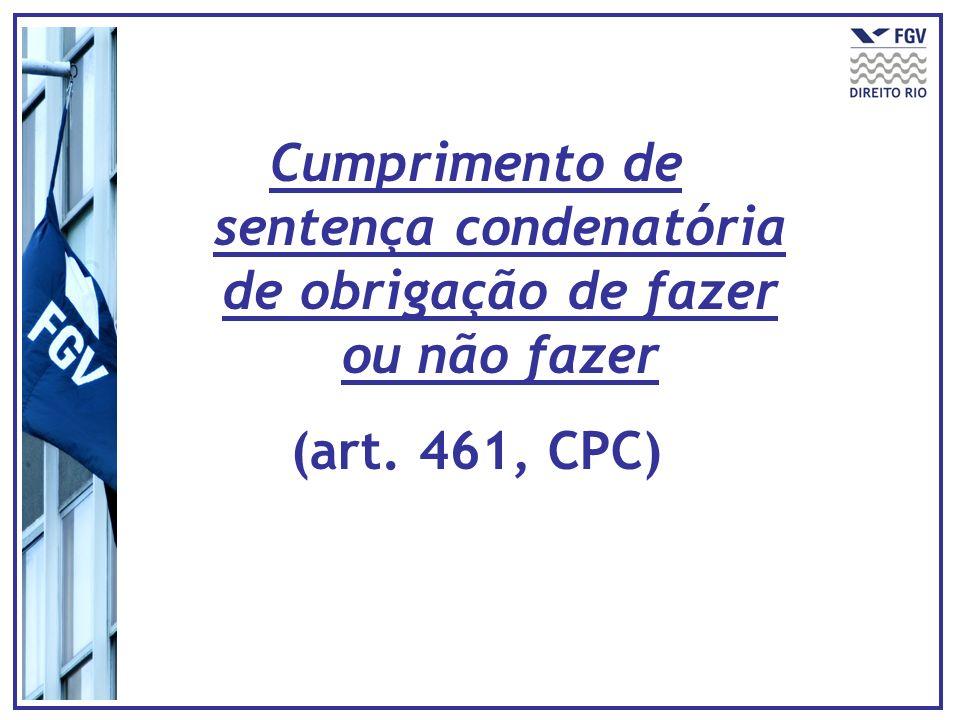 Cumprimento de sentença condenatória de obrigação de fazer ou não fazer (art. 461, CPC)