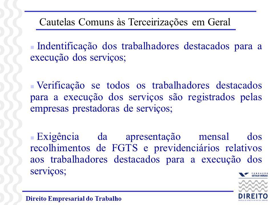 Direito Empresarial do Trabalho Cautelas Comuns às Terceirizações em Geral n Indentificação dos trabalhadores destacados para a execução dos serviços;