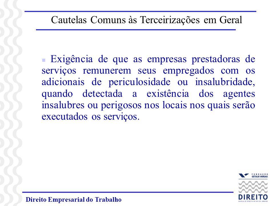 Direito Empresarial do Trabalho Cautelas Comuns às Terceirizações em Geral n Exigência de que as empresas prestadoras de serviços remunerem seus empre