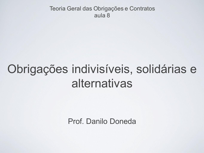 OBRIGAÇÕES DIVISÍVEIS / INDIVISÍVEIS indivisibilidade pode ser: - material - jurídica - convencional Art.