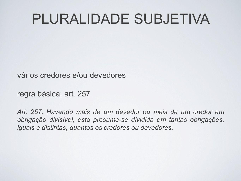 SOLIDARIEDADE PASSIVA - Obriga todos os devedores ao pagamento total da dívida Art.