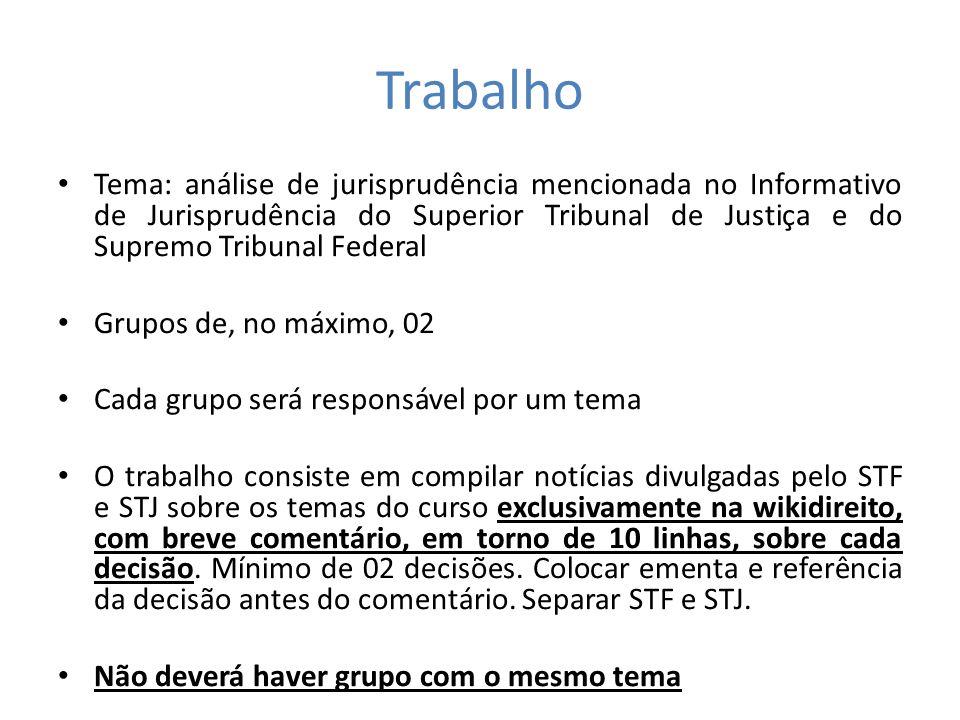 Trabalho Tema: análise de jurisprudência mencionada no Informativo de Jurisprudência do Superior Tribunal de Justiça e do Supremo Tribunal Federal Gru