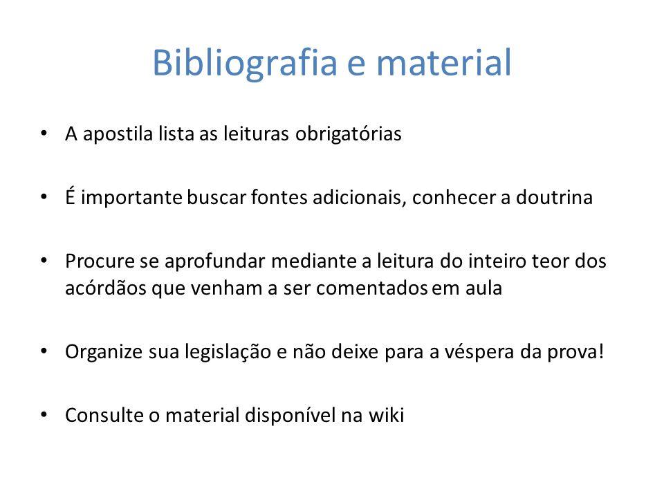 Bibliografia e material A apostila lista as leituras obrigatórias É importante buscar fontes adicionais, conhecer a doutrina Procure se aprofundar med