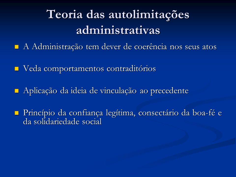 Teoria das autolimitações administrativas A Administração tem dever de coerência nos seus atos A Administração tem dever de coerência nos seus atos Ve
