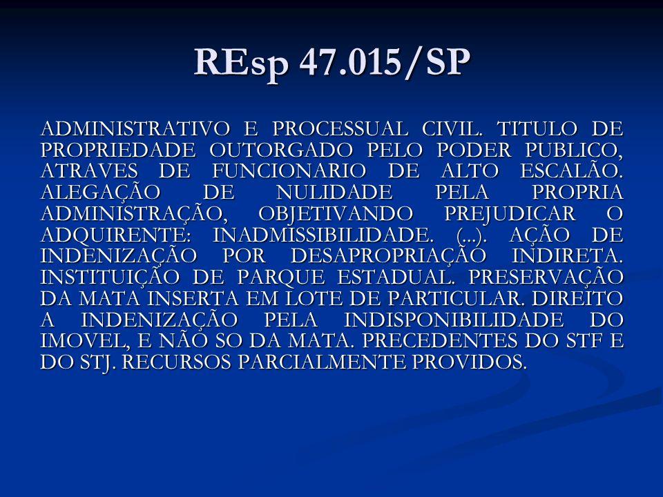 REsp 47.015/SP ADMINISTRATIVO E PROCESSUAL CIVIL. TITULO DE PROPRIEDADE OUTORGADO PELO PODER PUBLICO, ATRAVES DE FUNCIONARIO DE ALTO ESCALÃO. ALEGAÇÃO