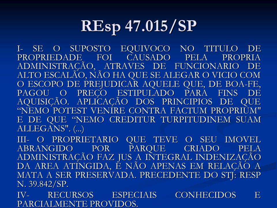 REsp 47.015/SP I- SE O SUPOSTO EQUIVOCO NO TITULO DE PROPRIEDADE FOI CAUSADO PELA PROPRIA ADMINISTRAÇÃO, ATRAVES DE FUNCIONARIO DE ALTO ESCALÃO, NÃO H