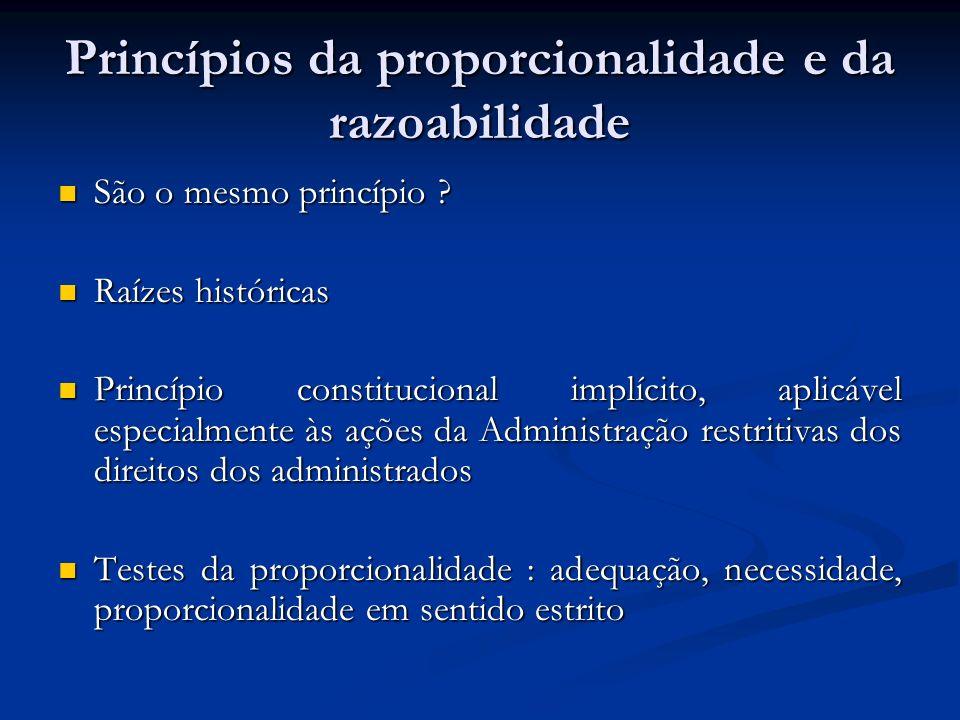 Princípios da proporcionalidade e da razoabilidade São o mesmo princípio ? São o mesmo princípio ? Raízes históricas Raízes históricas Princípio const