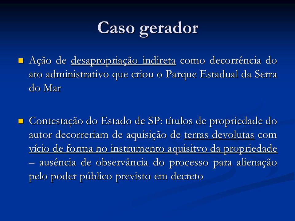 Ação de desapropriação indireta como decorrência do ato administrativo que criou o Parque Estadual da Serra do Mar Ação de desapropriação indireta com