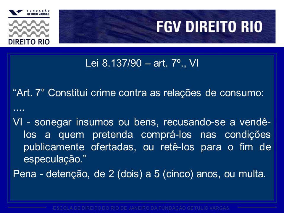 ESCOLA DE DIREITO DO RIO DE JANEIRO DA FUNDAÇÃO GETULIO VARGAS Lei 8.137/90 – art.