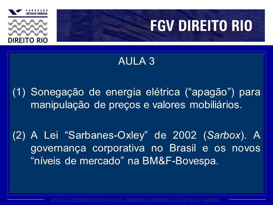 ESCOLA DE DIREITO DO RIO DE JANEIRO DA FUNDAÇÃO GETULIO VARGAS AULA 3 (1)Sonegação de energia elétrica (apagão) para manipulação de preços e valores mobiliários.