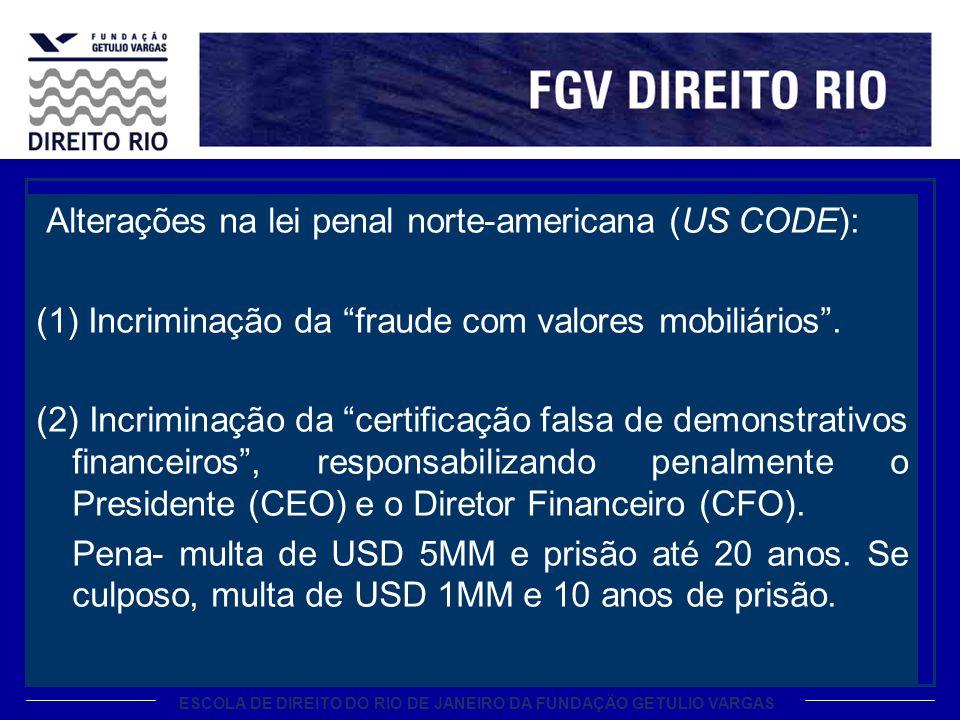 ESCOLA DE DIREITO DO RIO DE JANEIRO DA FUNDAÇÃO GETULIO VARGAS Alterações na lei penal norte-americana (US CODE): (1) Incriminação da fraude com valores mobiliários.