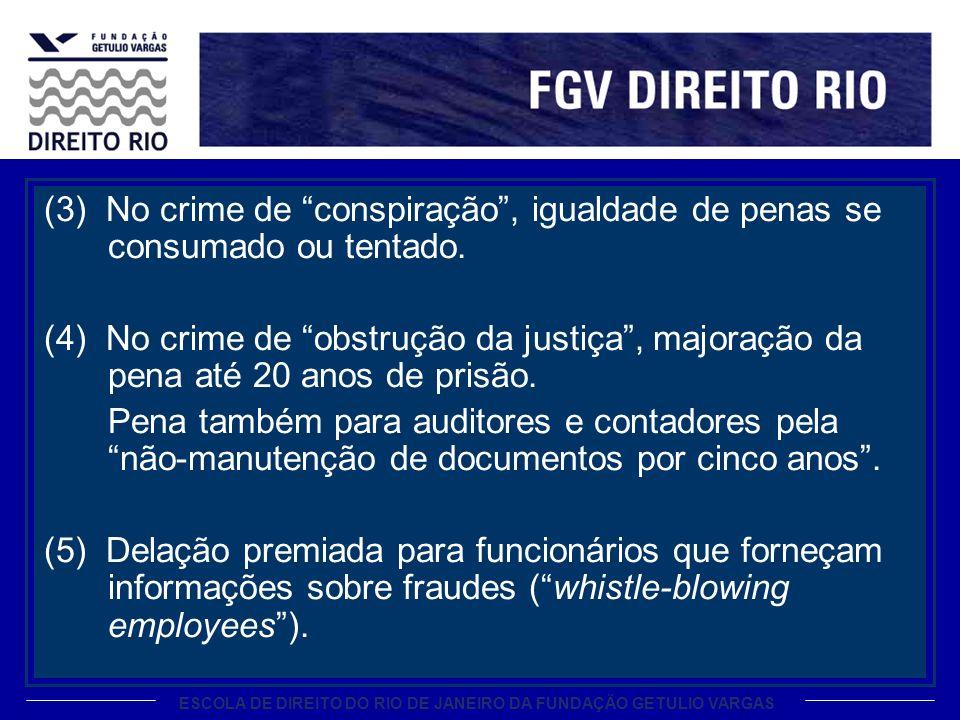 ESCOLA DE DIREITO DO RIO DE JANEIRO DA FUNDAÇÃO GETULIO VARGAS (3) No crime de conspiração, igualdade de penas se consumado ou tentado.