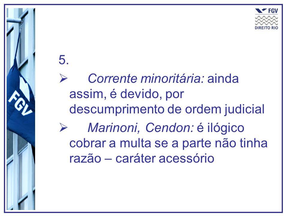 6.O Estado pode ser condenado ao pagamento da multa cominatória.