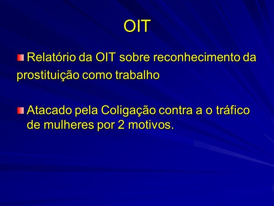 OIT Relatório da OIT sobre reconhecimento da prostituição como trabalho Atacado pela Coligação contra a o tráfico de mulheres por 2 motivos.