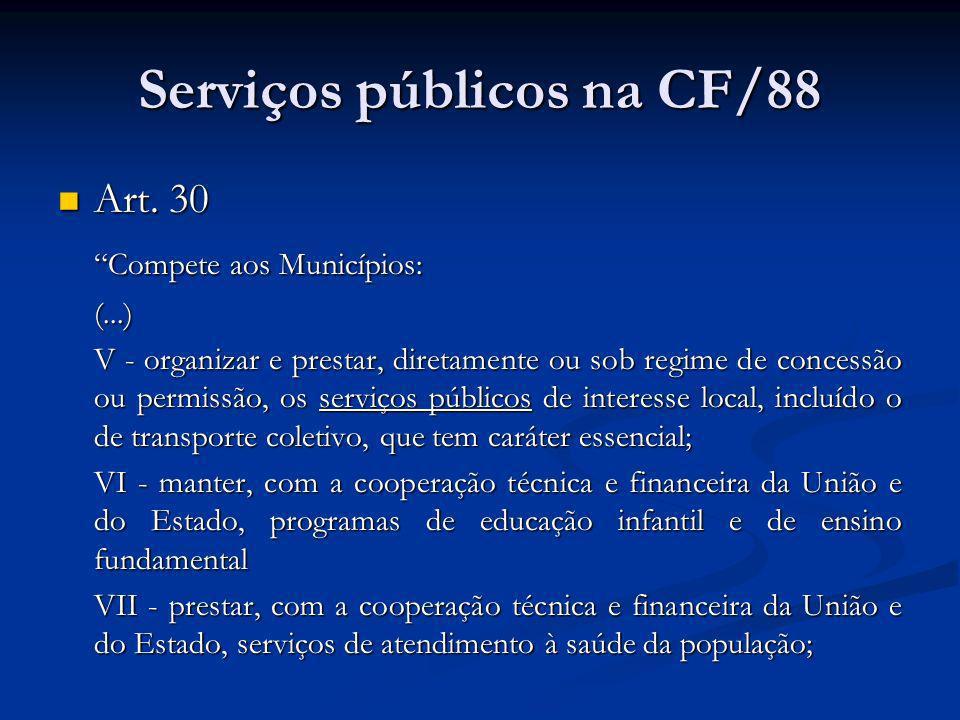 Serviços públicos na CF/88 Art.34, VII, e Art. 34, VII, e Art.