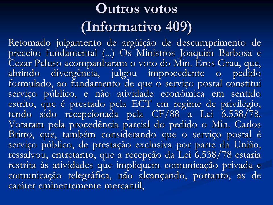 Outros votos (Informativo 409) Retomado julgamento de argüição de descumprimento de preceito fundamental (...) Os Ministros Joaquim Barbosa e Cezar Pe