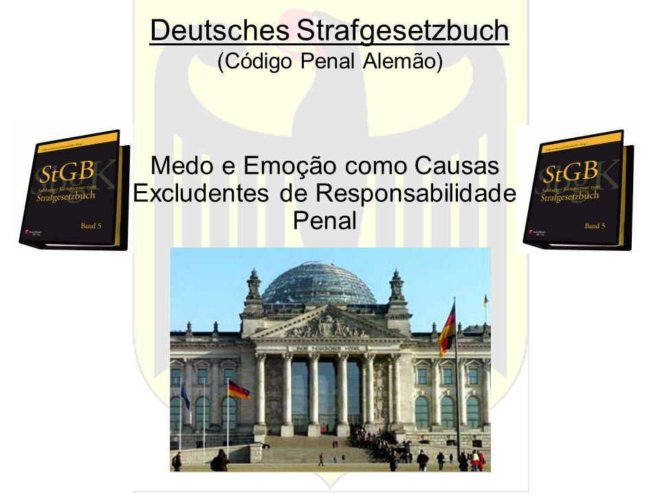 Deutsches Strafgesetzbuch (Código Penal Alemão) Medo e Emoção como Causas Excludentes de Responsabilidade Penal