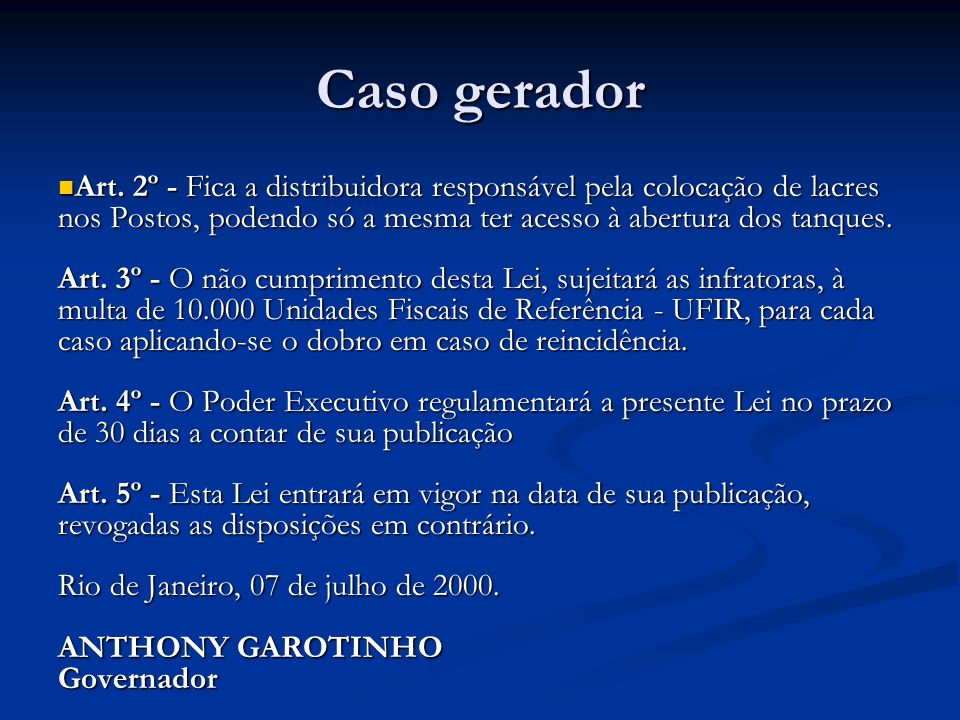 Caso gerador Decreto Estadual 29.043/2001, modificando o Decreto 27.254/2000, regulamentador do tema, incluiu o art.