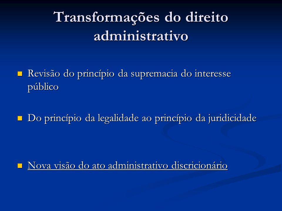 Transformações do direito administrativo Revisão do princípio da supremacia do interesse público Revisão do princípio da supremacia do interesse públi