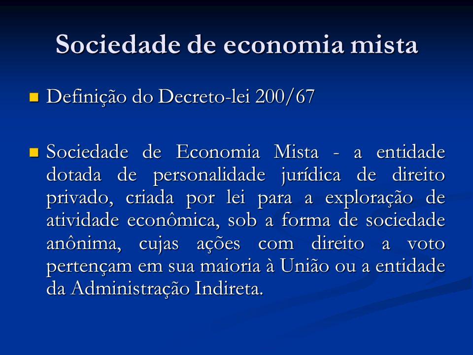 Sociedade de economia mista Definição do Decreto-lei 200/67 Definição do Decreto-lei 200/67 Sociedade de Economia Mista - a entidade dotada de persona