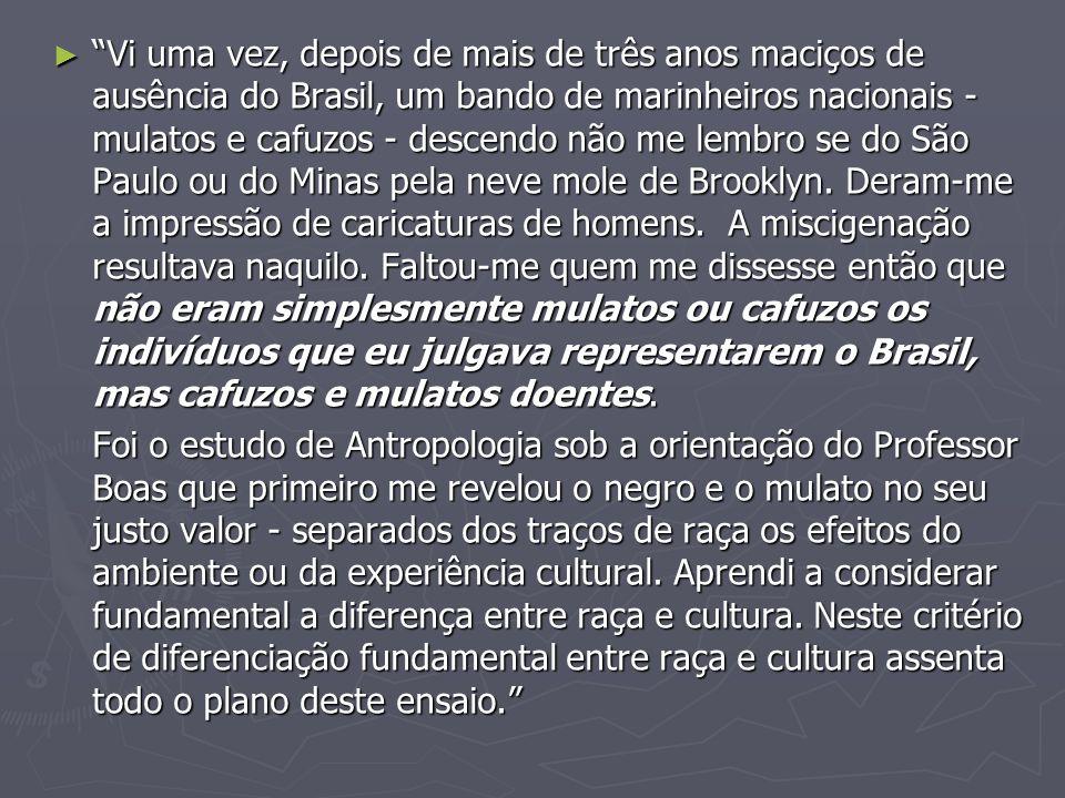 Casa-Grande & Senzala foi a resposta à seguinte indagação que eu fazia a mim próprio: o que é ser brasileiro.