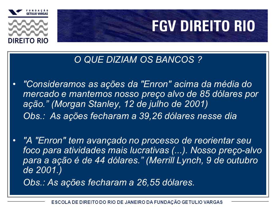 ESCOLA DE DIREITO DO RIO DE JANEIRO DA FUNDAÇÃO GETULIO VARGAS O QUE DIZIAM OS BANCOS ?