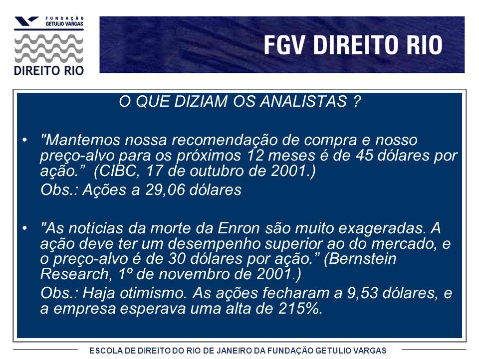 ESCOLA DE DIREITO DO RIO DE JANEIRO DA FUNDAÇÃO GETULIO VARGAS O QUE DIZIAM OS ANALISTAS .