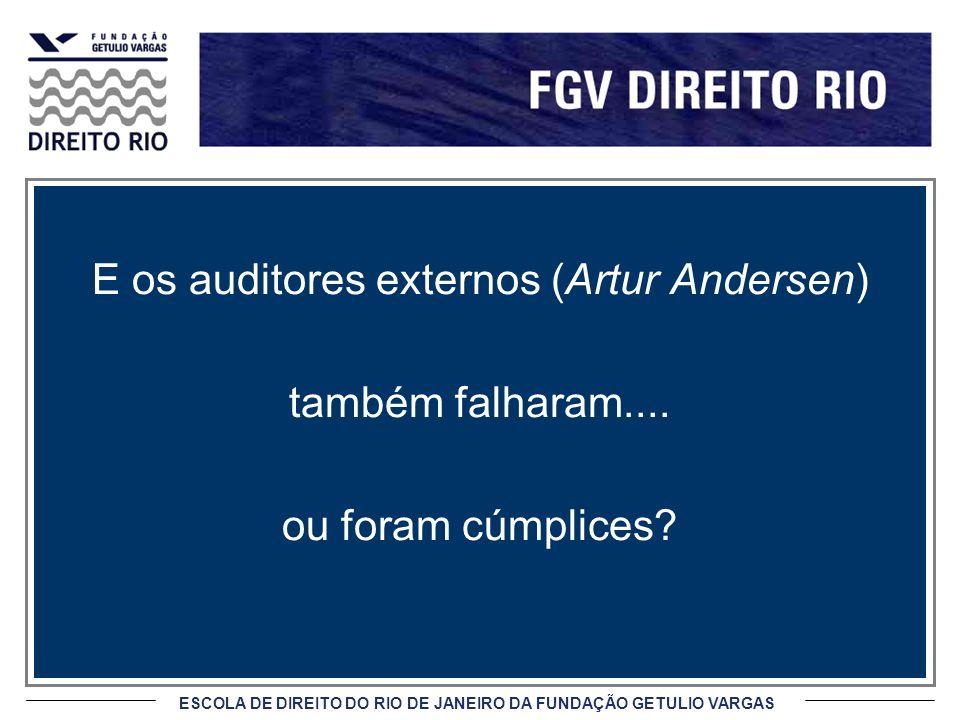 ESCOLA DE DIREITO DO RIO DE JANEIRO DA FUNDAÇÃO GETULIO VARGAS E os auditores externos (Artur Andersen) também falharam.... ou foram cúmplices?
