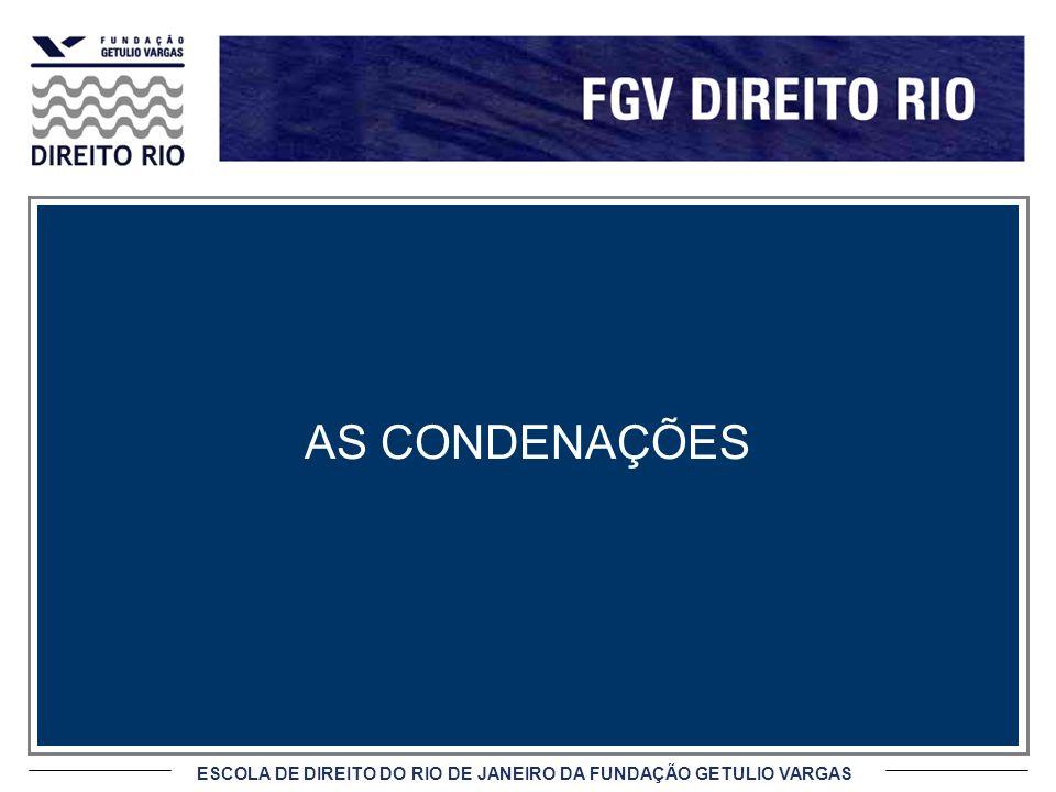 ESCOLA DE DIREITO DO RIO DE JANEIRO DA FUNDAÇÃO GETULIO VARGAS AS CONDENAÇÕES