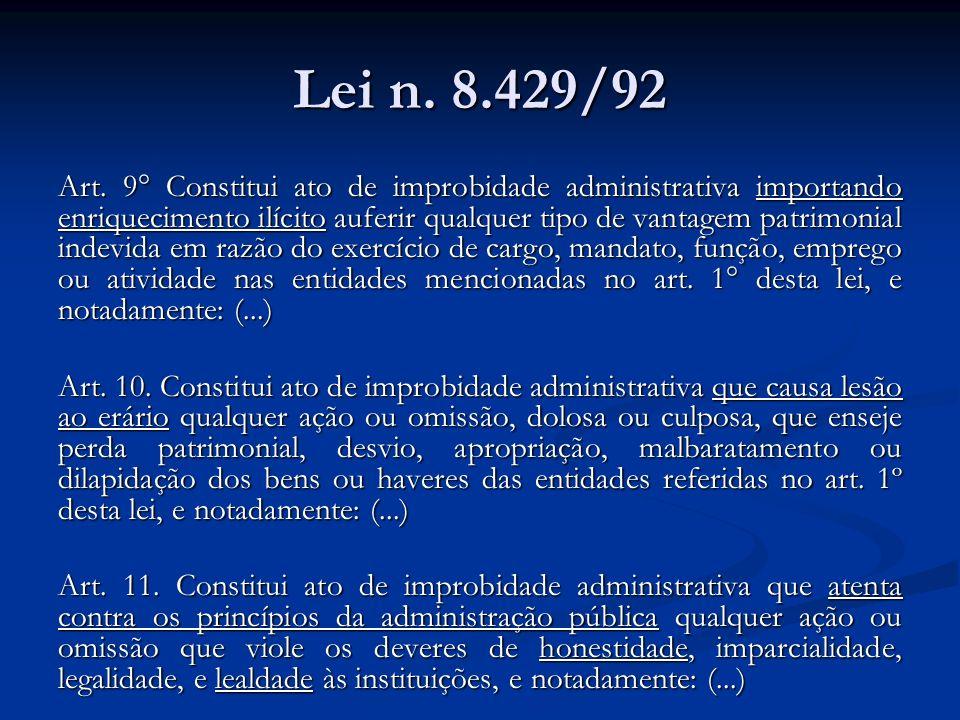 Lei n. 8.429/92 Art. 9° Constitui ato de improbidade administrativa importando enriquecimento ilícito auferir qualquer tipo de vantagem patrimonial in