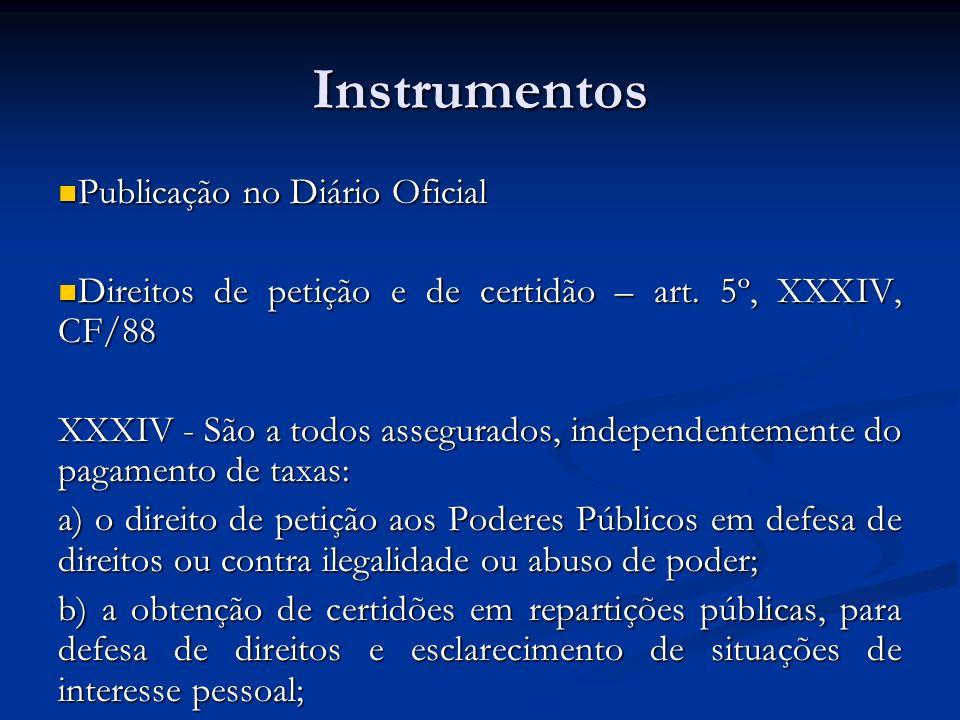 Instrumentos Publicação no Diário Oficial Publicação no Diário Oficial Direitos de petição e de certidão – art. 5º, XXXIV, CF/88 Direitos de petição e