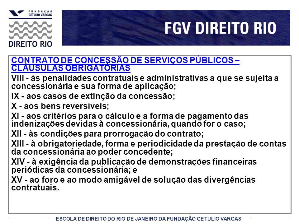 ESCOLA DE DIREITO DO RIO DE JANEIRO DA FUNDAÇÃO GETULIO VARGAS CONTRATO DE CONCESSÃO DE SERVIÇOS PÚBLICOS – CLÁUSULAS OBRIGATÓRIAS VIII - às penalidad