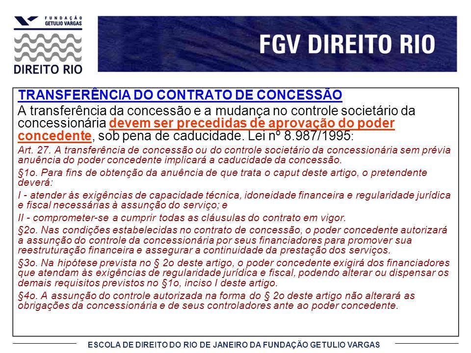 ESCOLA DE DIREITO DO RIO DE JANEIRO DA FUNDAÇÃO GETULIO VARGAS TRANSFERÊNCIA DO CONTRATO DE CONCESSÃO A transferência da concessão e a mudança no cont