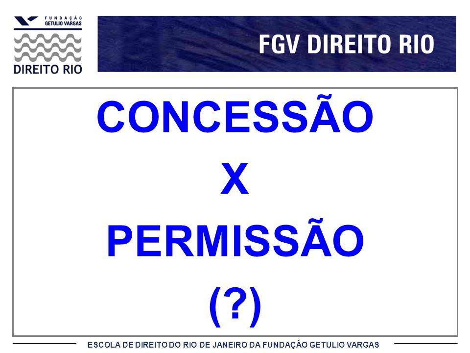 ESCOLA DE DIREITO DO RIO DE JANEIRO DA FUNDAÇÃO GETULIO VARGAS CONCESSÃO X PERMISSÃO (?)