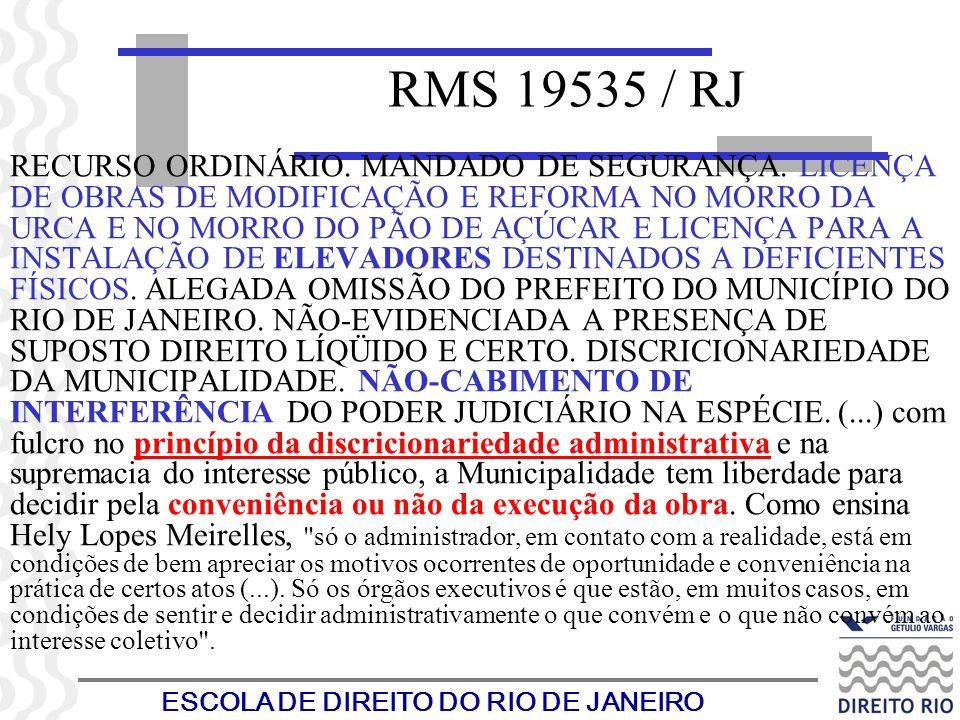 ESCOLA DE DIREITO DO RIO DE JANEIRO RMS 19535 / RJ RECURSO ORDINÁRIO. MANDADO DE SEGURANÇA. LICENÇA DE OBRAS DE MODIFICAÇÃO E REFORMA NO MORRO DA URCA