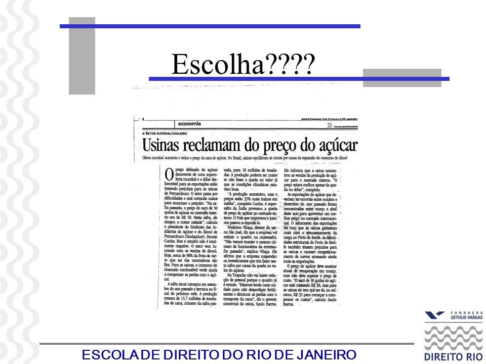ESCOLA DE DIREITO DO RIO DE JANEIRO Escolha????