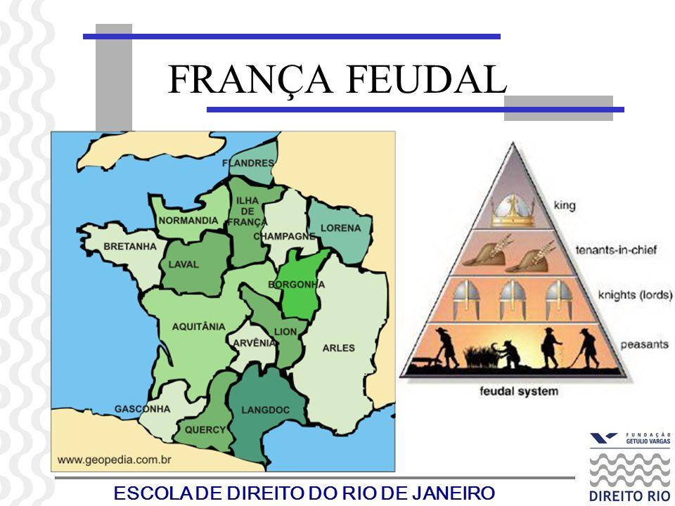 ESCOLA DE DIREITO DO RIO DE JANEIRO FRANÇA FEUDAL