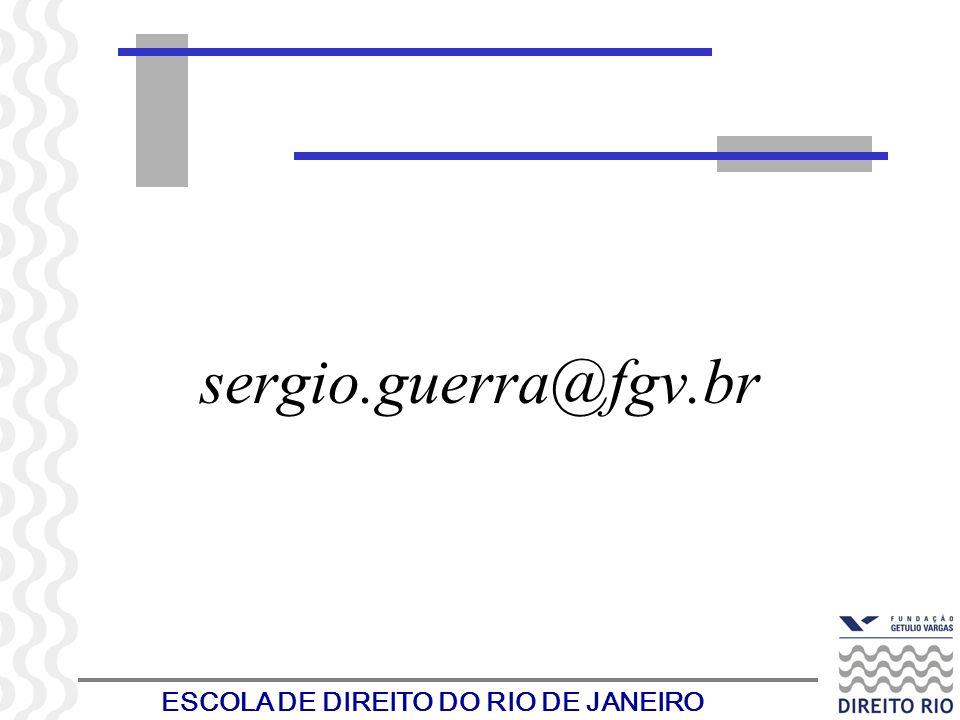 ESCOLA DE DIREITO DO RIO DE JANEIRO sergio.guerra@fgv.br