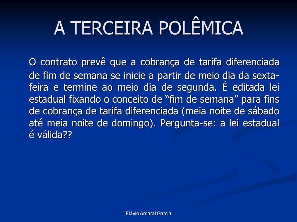 Flávio Amaral Garcia A TERCEIRA POLÊMICA O contrato prevê que a cobrança de tarifa diferenciada de fim de semana se inicie a partir de meio dia da sex