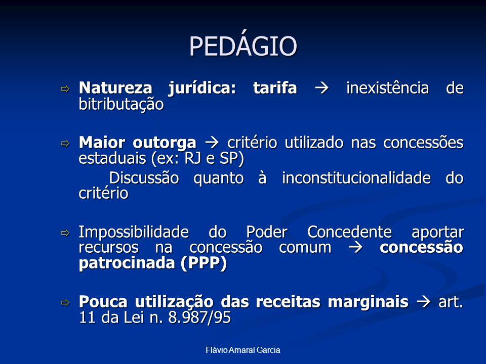 Flávio Amaral Garcia PEDÁGIO Natureza jurídica: tarifa inexistência de bitributação Natureza jurídica: tarifa inexistência de bitributação Maior outor