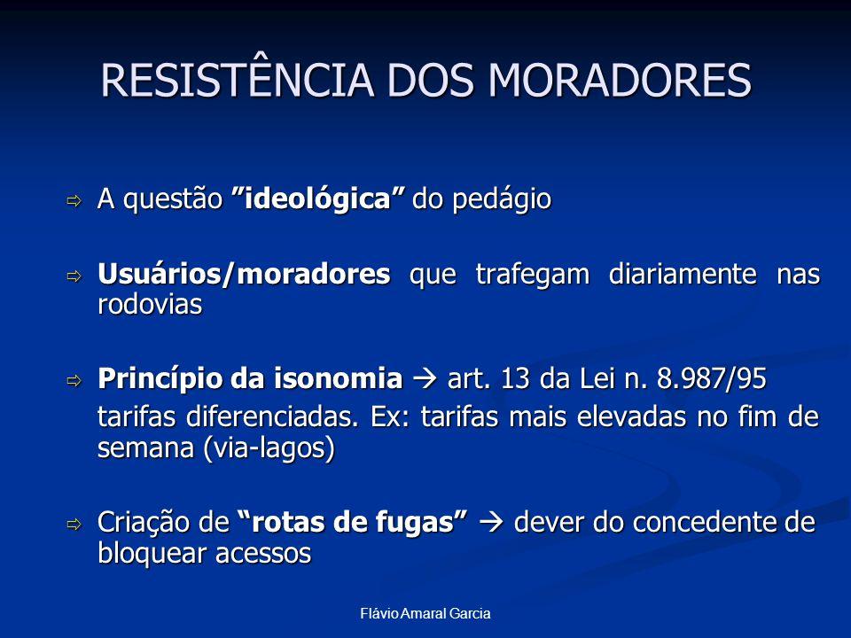 Flávio Amaral Garcia RESISTÊNCIA DOS MORADORES A questão ideológica do pedágio A questão ideológica do pedágio Usuários/moradores que trafegam diariam