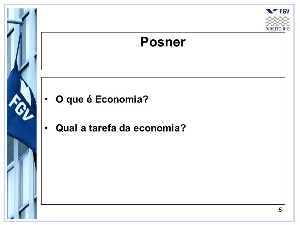 5 Posner O que é Economia? Qual a tarefa da economia?