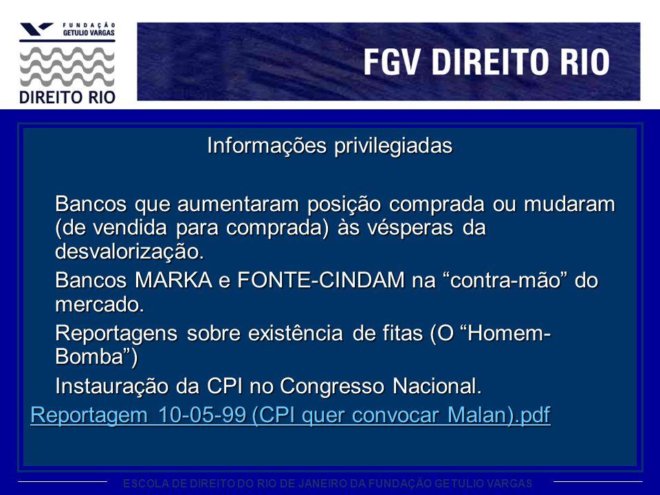 ESCOLA DE DIREITO DO RIO DE JANEIRO DA FUNDAÇÃO GETULIO VARGAS Informações privilegiadas Bancos que aumentaram posição comprada ou mudaram (de vendida