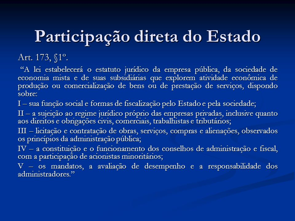 Participação direta do Estado Art.173, §1º.
