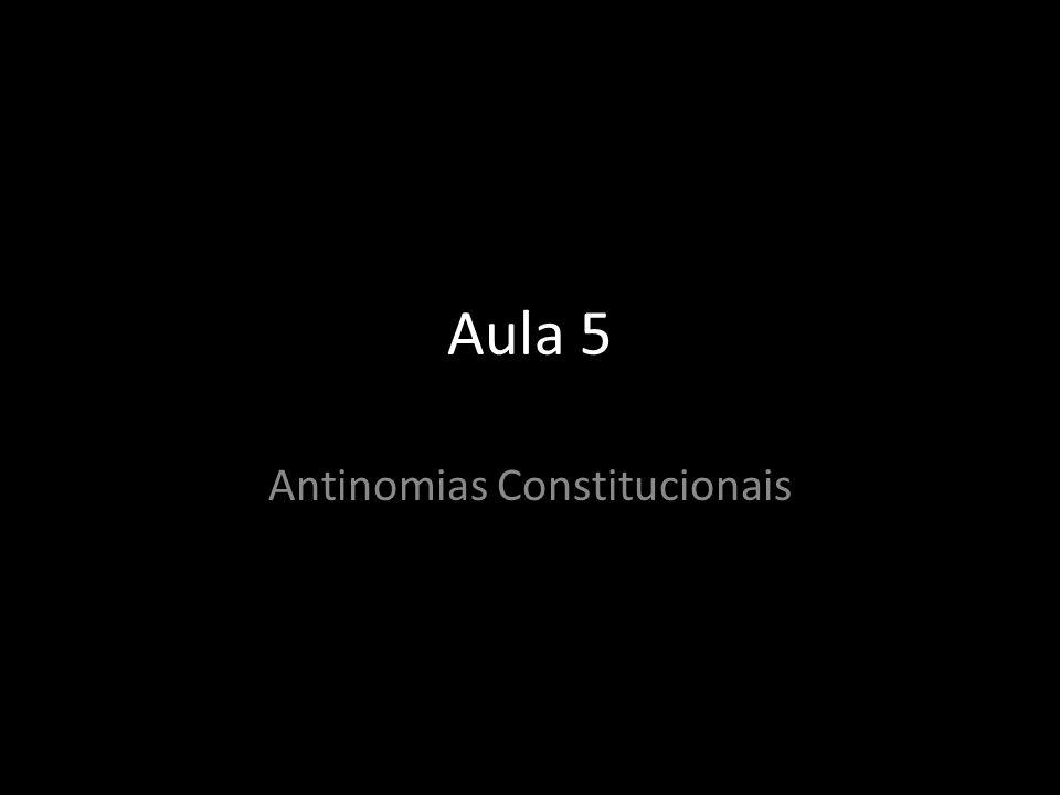Aula 5 Antinomias Constitucionais