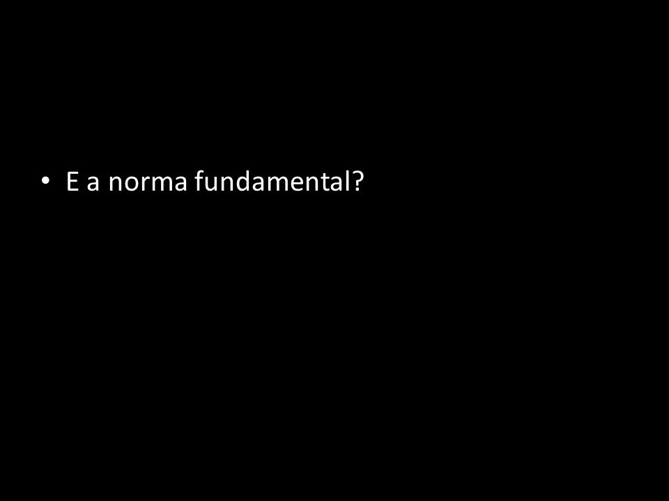 E a norma fundamental?