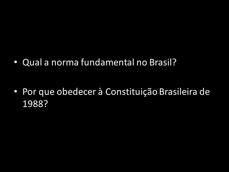 Qual a norma fundamental no Brasil? Por que obedecer à Constituição Brasileira de 1988?