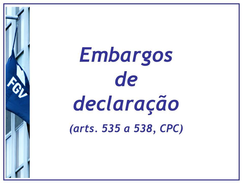 Embargos de declaração (arts. 535 a 538, CPC)